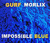 Impossible Blue / Gurf Morlix
