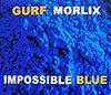 Impossible Blue / Gurf Morlix