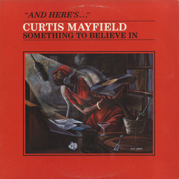 SL_CURTIS MAYFIELD_SOMETHING TO BELIEVE IN_20190305