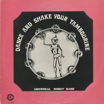 DG_UNIVERSAL ROBOT BAND_DANCE AND SHAKE YOUR TAMBOURINE_20190312