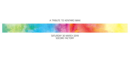 190330kentaro iwakitribute